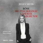 Böse: Die Psychologie unserer Abgründe (Ungekürzte Lesung) von Julia Shaw