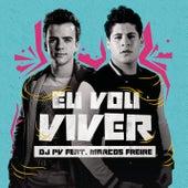 Eu Vou Viver de DJ PV