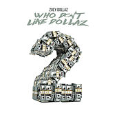Who Don't Like Dollaz 2 by Zoey Dollaz