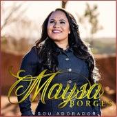 Sou Adorador de Maysa Borges
