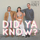 Did Ya Know? by Lilli &the Honey