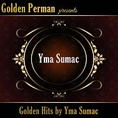 Golden Hits by Yma Sumac von Yma Sumac