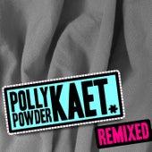 Kaet Remixed von Polly Powder