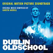 Dublin Oldschool (Original Motion Picture Soundtrack) de Various Artists