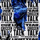 Chiccen Talk (feat. Killer Mike) de Cuz Lightyear