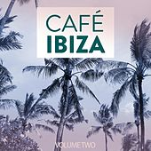 Cafe Ibiza, Vol. 2 (The Chilled Side Of Ibiza) by Various Artists