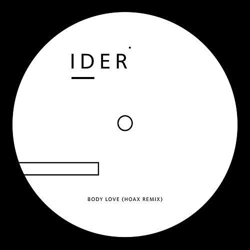 Body Love (HOAX Remix) by IDER