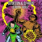 Jerkin' Houz van DJ Deeon