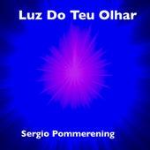 Luz do Teu Olhar de Sergio Pommerening