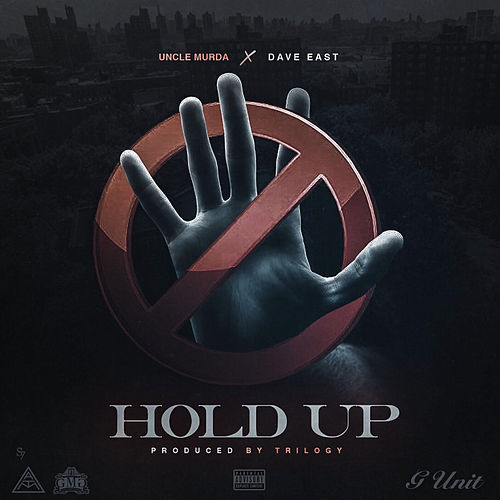Hold Up (feat. Dave East) by Uncle Murda