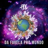 Da Favela pro Mundo by Adl