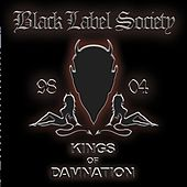 Kings of Damnation 98-04 (Best Of) de Black Label Society