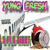 A FLY NIGHT by Yung - Fresh