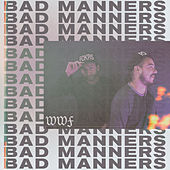 Bad Manners - Single de Wwf