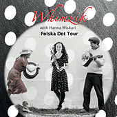 Polska Dot Tour (Live) [feat. Hanna Wiskari] by Whimzik
