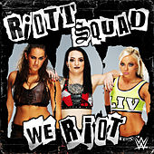 We Riot (The Riott Squad) by WWE