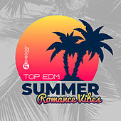 Top EDM Summer Romance Vibes von Various Artists