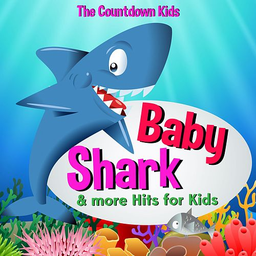 Baby Shark & more Hits for Kids von The Countdown Kids