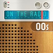 On the Radio - 00s de Various Artists