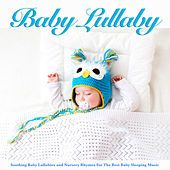 Baby Lullaby: Soothing Baby Lullabies and Nursery Rhymes For The Best Baby Sleeping Music de Baby Music Experience