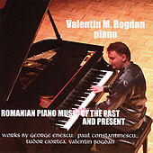 Romanian Piano Music of the Past and Present de Valentin M. Bogdan