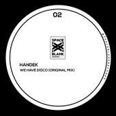 We Have Disco de Handek
