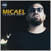 La serata giusta de Micael