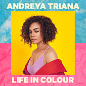 Life in Colour von Andreya Triana