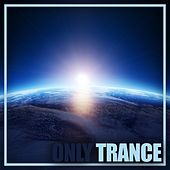 Only Trance by Various Artists