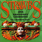 40th Anniversary Celebration - Vol 1: Strawberry Fayre de The Strawbs
