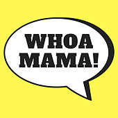 Whoa Mama! by Various Artists