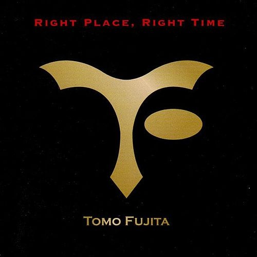 Right Place, Right Time by Tomo Fujita