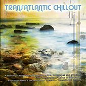 Transatlantic Chill Out - By Smiley Pixie by Various Artists
