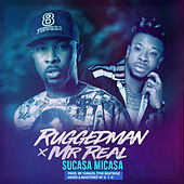 Sucasa Micasa by Ruggedman