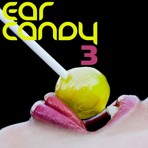 Ear Candy 3 by Various Artists