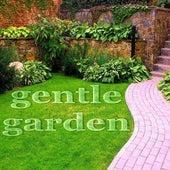 Gentle Garden by Various Artists