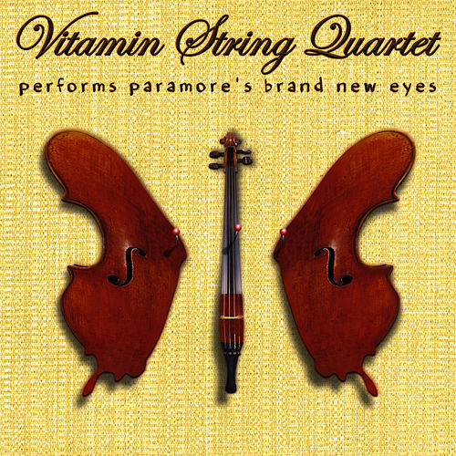 Vitamin String Quartet Performs Paramore's Brand New Eyes by Vitamin String Quartet