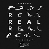 Real (feat. Cecelia) by Notion