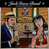 It Was A Really Bad Year - EP by Jack Grace Band