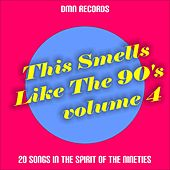 This Smells Like the 90s, Vol. 4 (20 Songs in the Spirit of the Nineties) by Various Artists