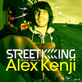 Street King Volume 1 Mixed by Alex Kenji by Various Artists