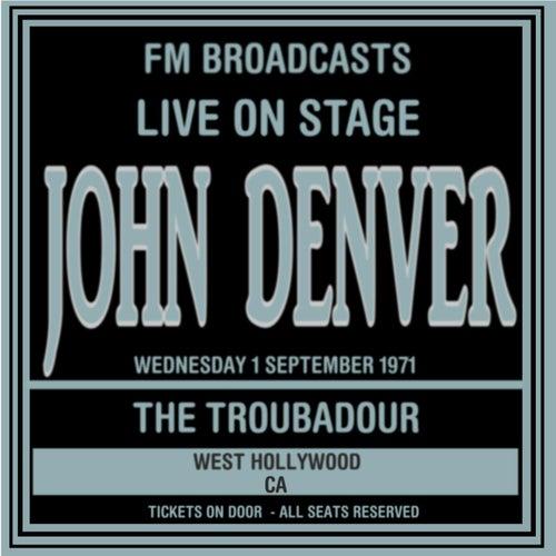 Live On Stage FM Broadcasts -  The Troubadour,  West Hollywood 1st September 1971 by John Denver