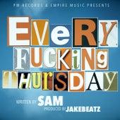 Every Fucking Thursday by Sam