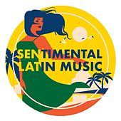 Sentimental Latin Music von Various Artists