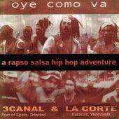 Oye Como Va - a Rapso Salsa Hip Hop Adventure by 3 Canal