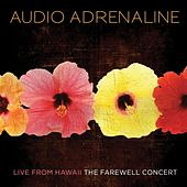 Live From Hawaii...The Farewell Concert by Audio Adrenaline