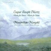 Mertz, J.K.: Bardenklange / Pianto Dell'Amante / Le Romantique / Elegie / Introduction Et Rondo Brillant by Maximilian Mangold