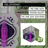 Psycho Killer (The Cube Guys Tech Mix) by The Cube Guys