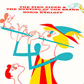 The Hunting Of The Snark & The Pied Piper Of Hamelin by Boris Karloff