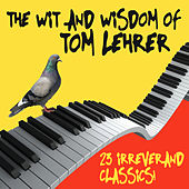 The Wit And Wisdom Of Tom Lehrer by Tom Lehrer